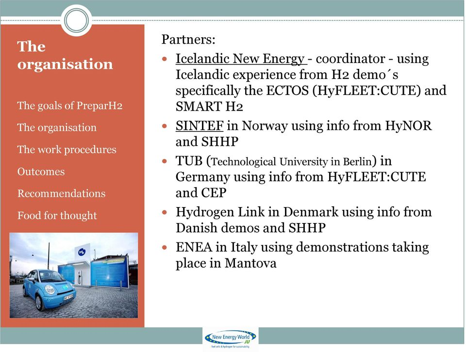 TUB (Technological University in Berlin) in Germany using info from HyFLEET:CUTE and CEP Hydrogen Link