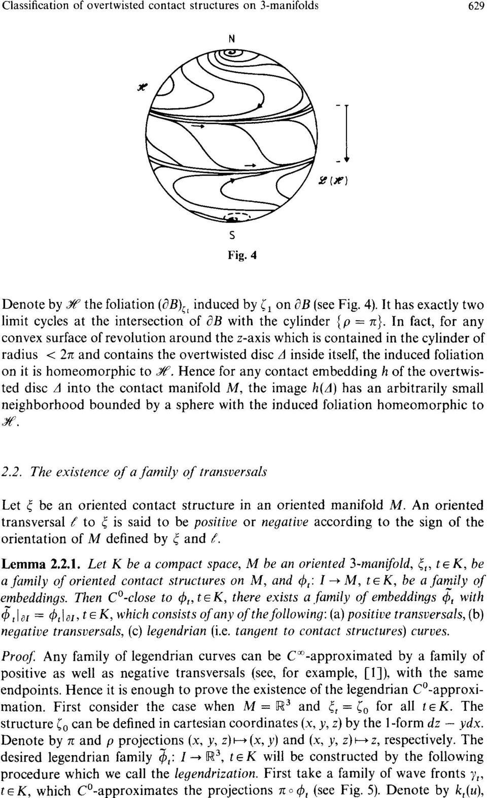 In fact, for any convex surface of revolution around the z-axis which is contained in the cylinder of radius < 27z and contains the overtwisted disc A inside itself, the induced foliation on it is