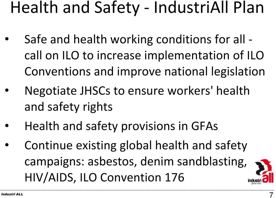 to ensure workers' health and safety rights Health and safety provisions in GFAs Continue