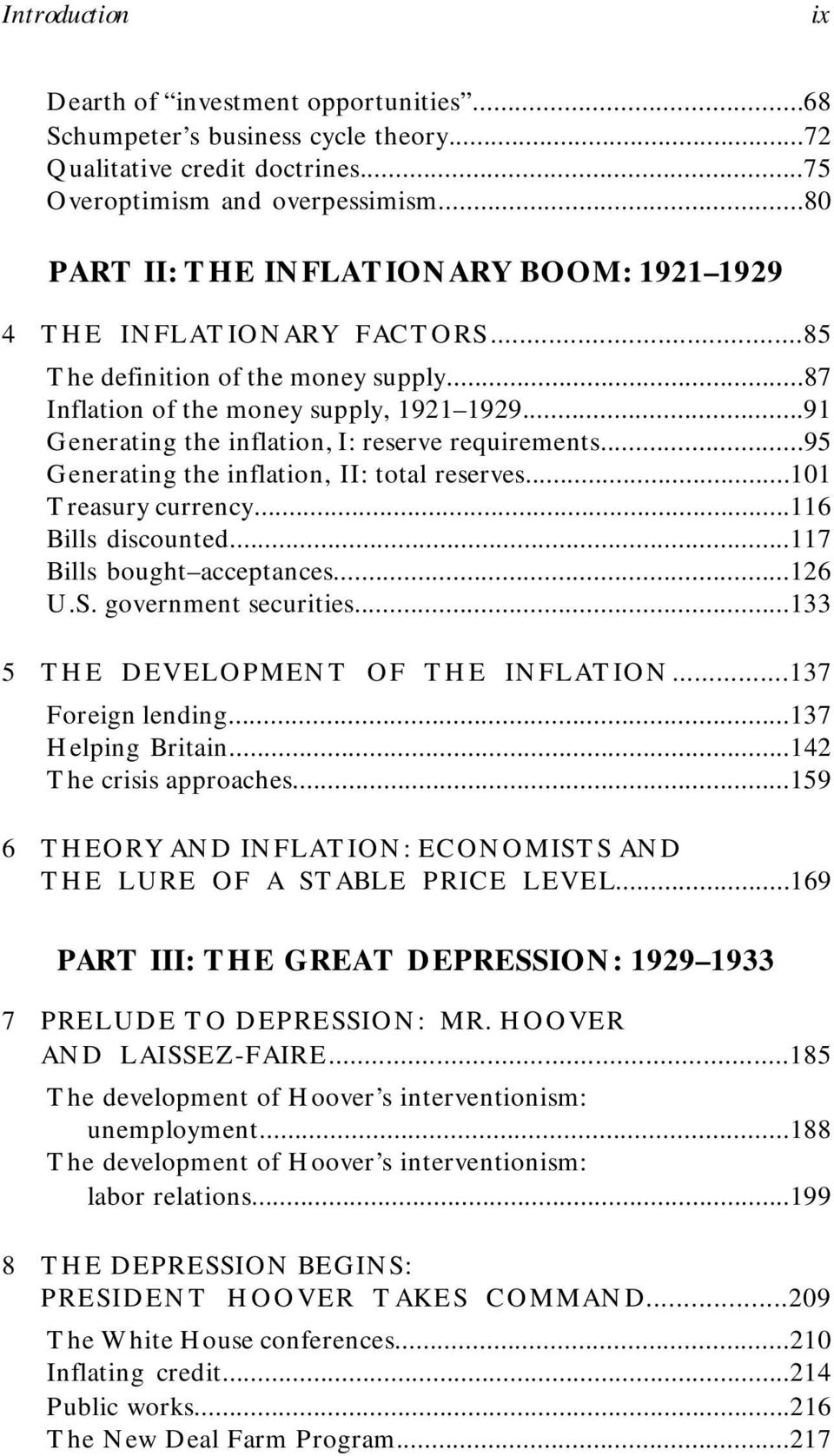 ..91 Generating the inflation, I: reserve requirements...95 Generating the inflation, II: total reserves...101 Treasury currency...116 Bills discounted...117 Bills bought acceptances...126 U.S.