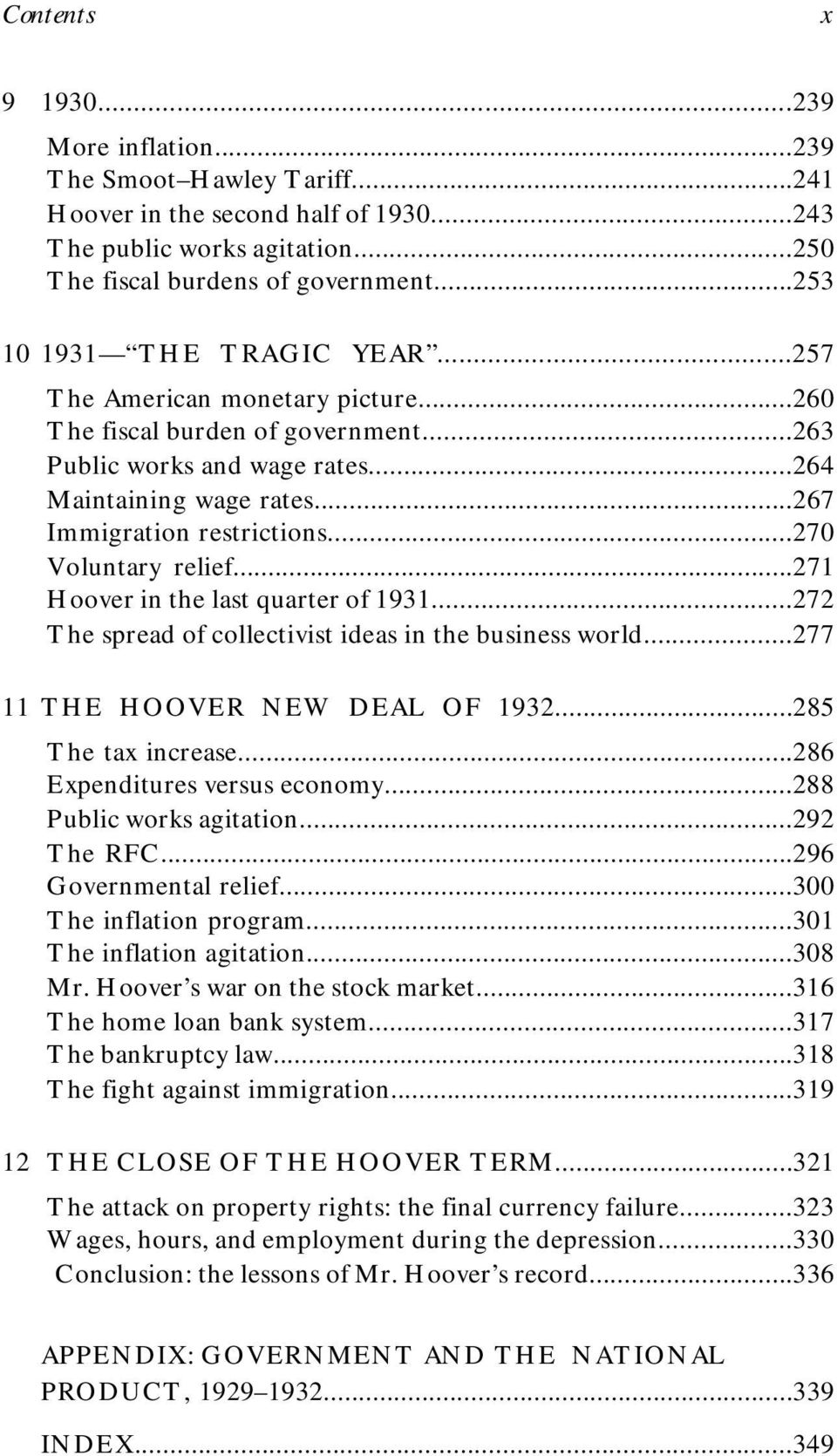 ..270 Voluntary relief...271 Hoover in the last quarter of 1931...272 The spread of collectivist ideas in the business world...277 11 THE HOOVER NEW DEAL OF 1932...285 The tax increase.
