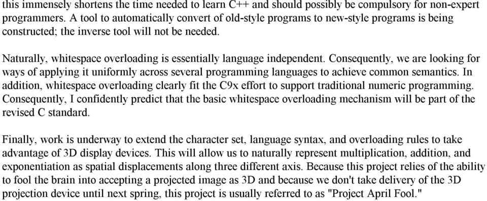Naturally, whitespace overloading is essentially language independent. Consequently, we are looking for ways of applying it uniformly across several programming languages to achieve common semantics.