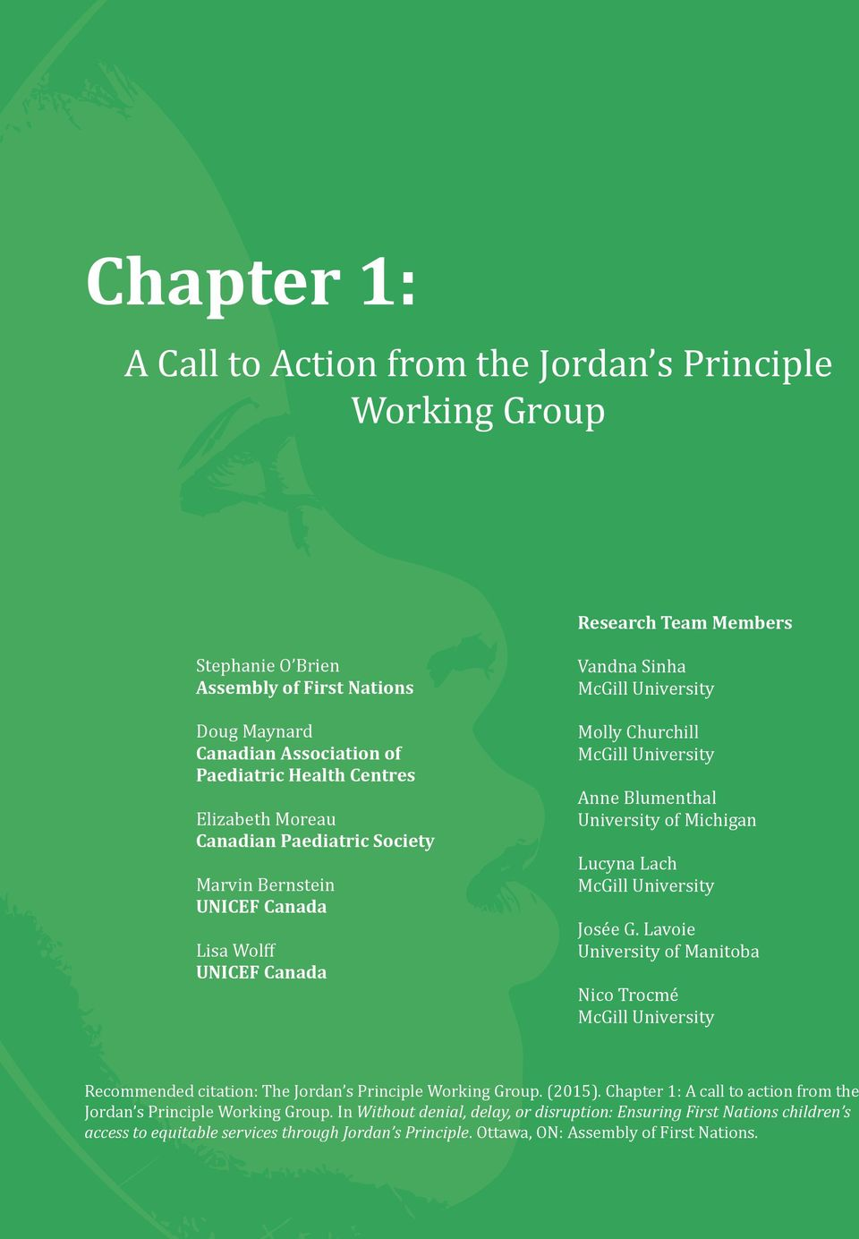 University of Michigan Lucyna Lach McGill University Josée G. Lavoie University of Manitoba Nico Trocmé McGill University Recommended citation: The Jordan s Principle Working Group. (2015).