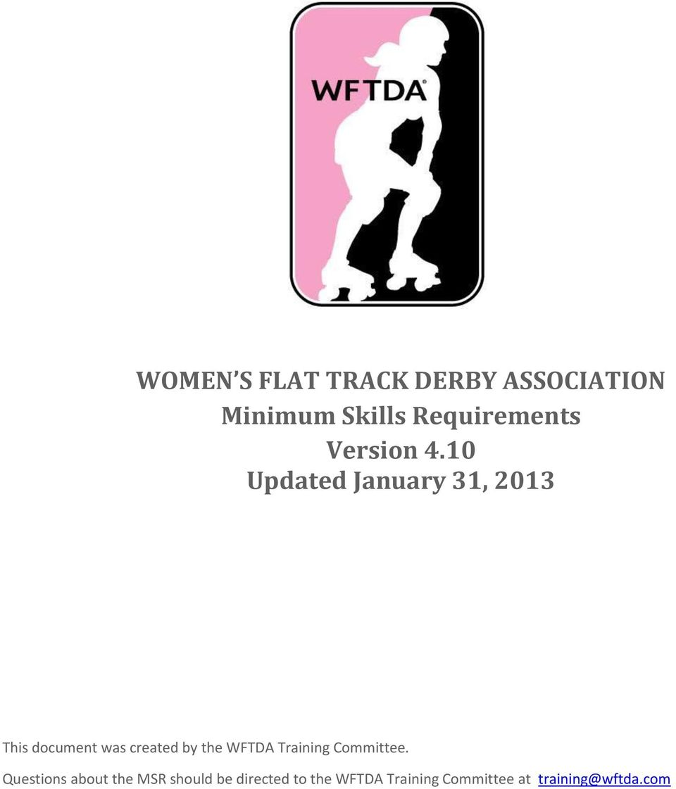 Questions about the MSR should be directed to the WFTDA Training Committee at