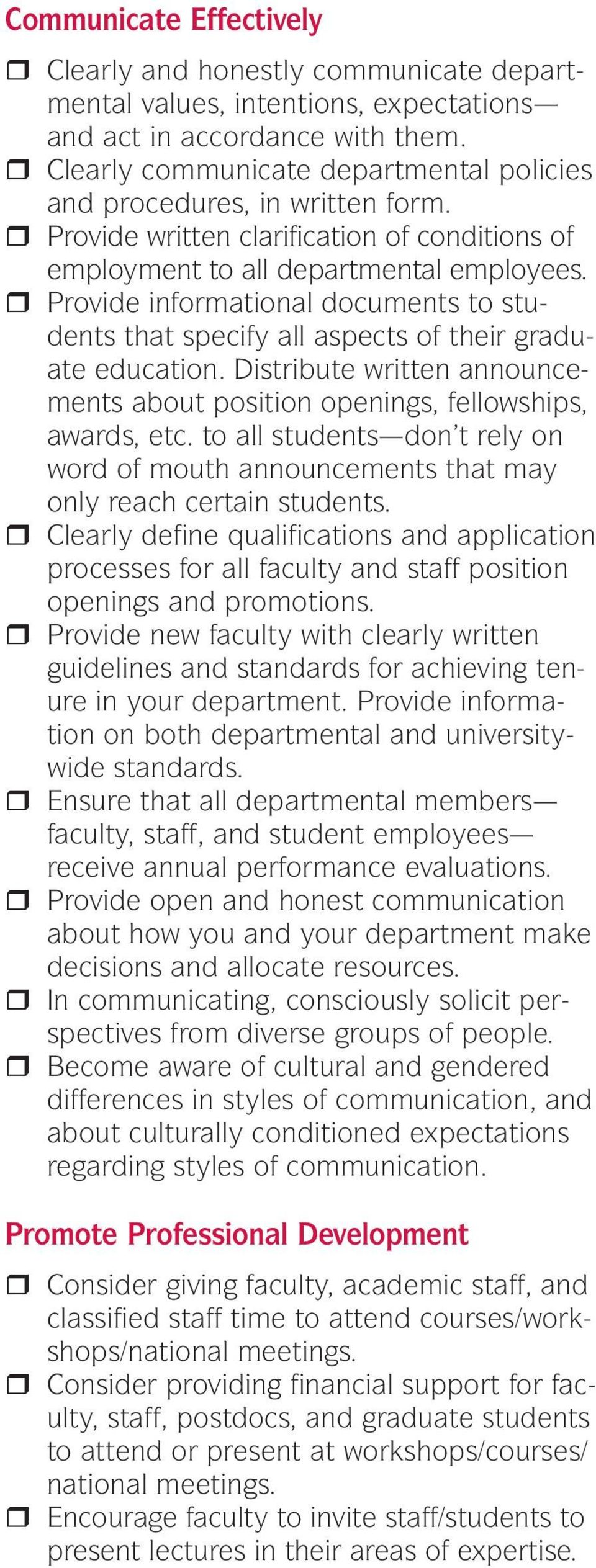 r Provide informational documents to students that specify all aspects of their graduate education. Distribute written announcements about position openings, fellowships, awards, etc.