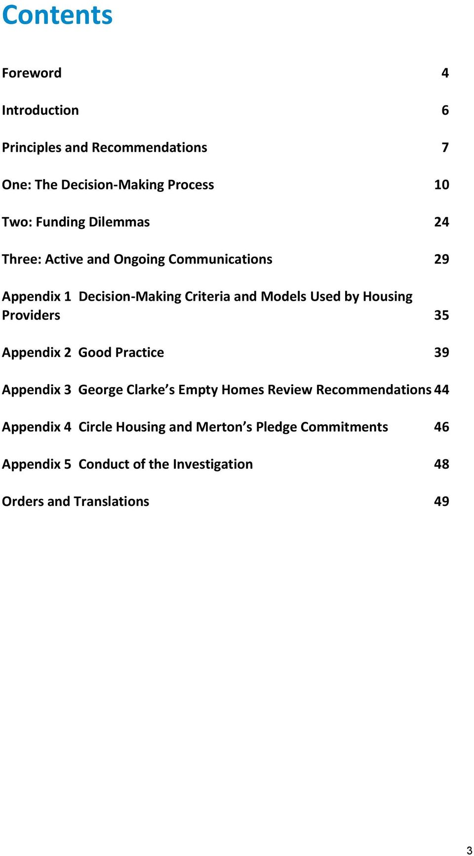 Providers 35 Appendix 2 Good Practice 39 Appendix 3 George Clarke s Empty Homes Review Recommendations 44 Appendix 4