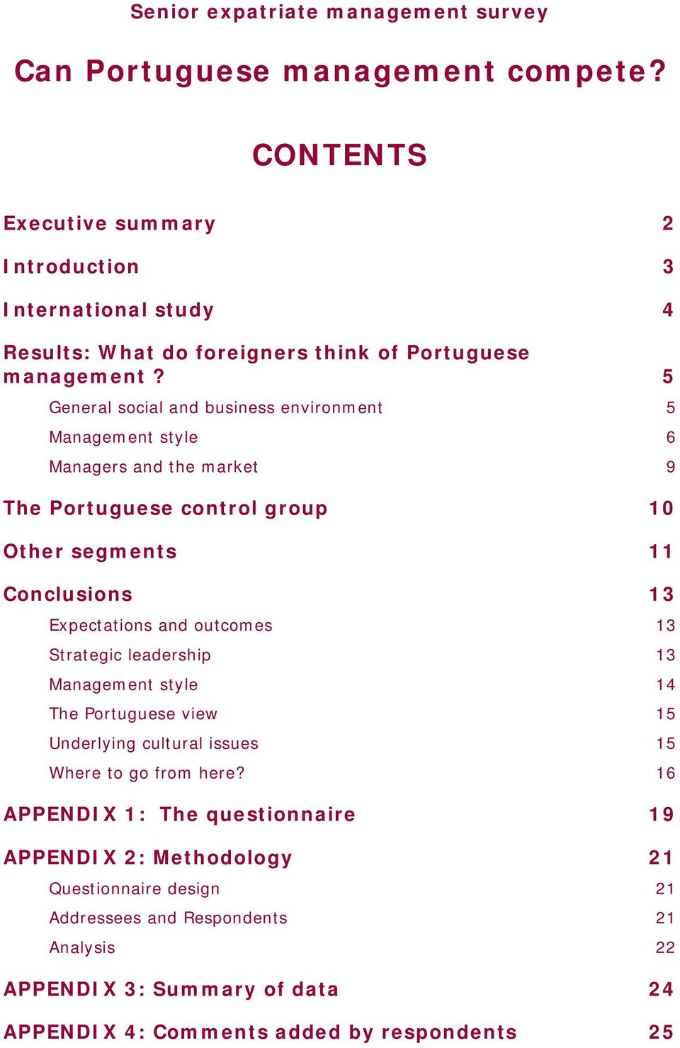5 General social and business environment 5 Management style 6 Managers and the market 9 The Portuguese control group 10 Other segments 11 Conclusions 13 Expectations and