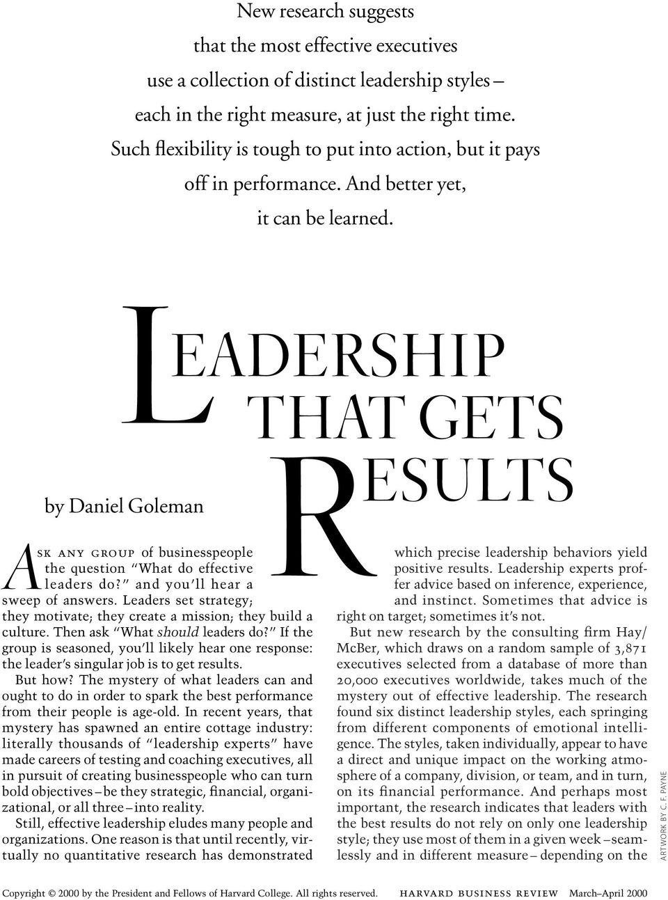 EADERSHIP THAT GETS L by Daniel Goleman R Ask any group of businesspeople the question What do effective leaders do? and you ll hear a sweep of answers.
