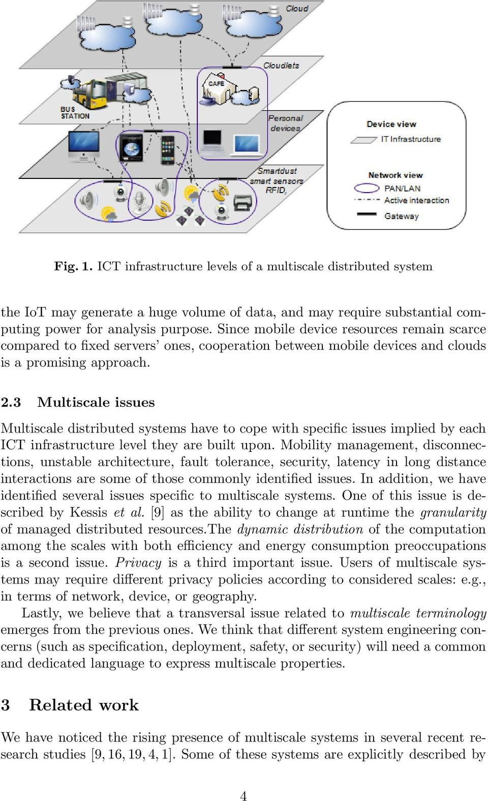 3 Multiscale issues Multiscale distributed systems have to cope with specific issues implied by each ICT infrastructure level they are built upon.