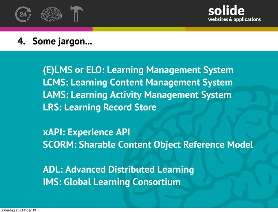 Management System LAMS: Learning Activity Management System LRS: Learning