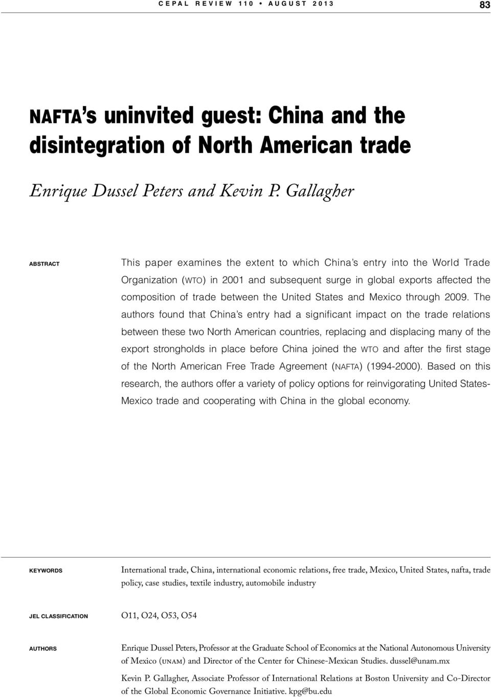 The authors found that China s entry had a significant impact on the trade relations between these two North American countries, replacing and displacing many of the export strongholds in place