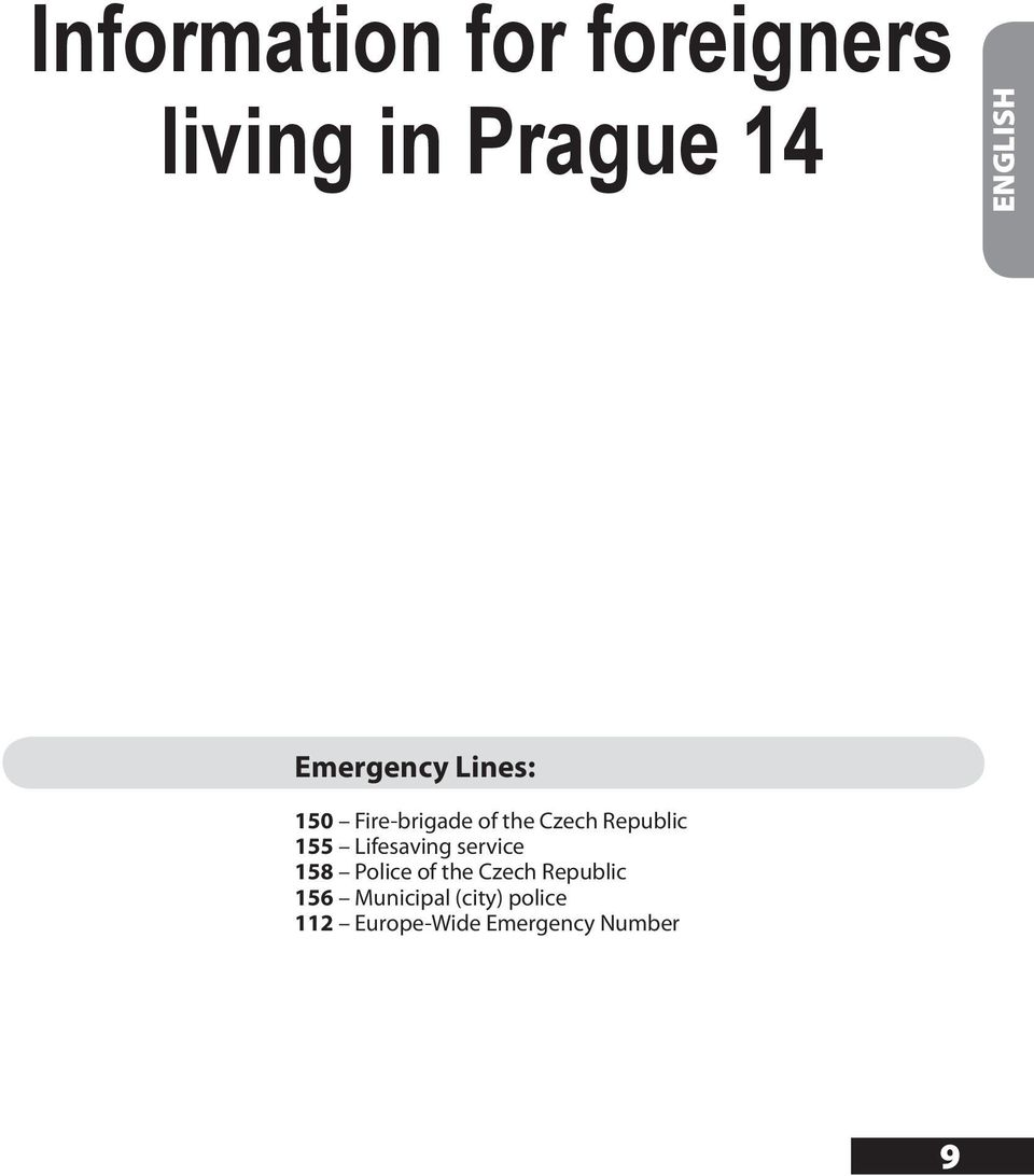 155 Lifesaving service 158 Police of the Czech Republic