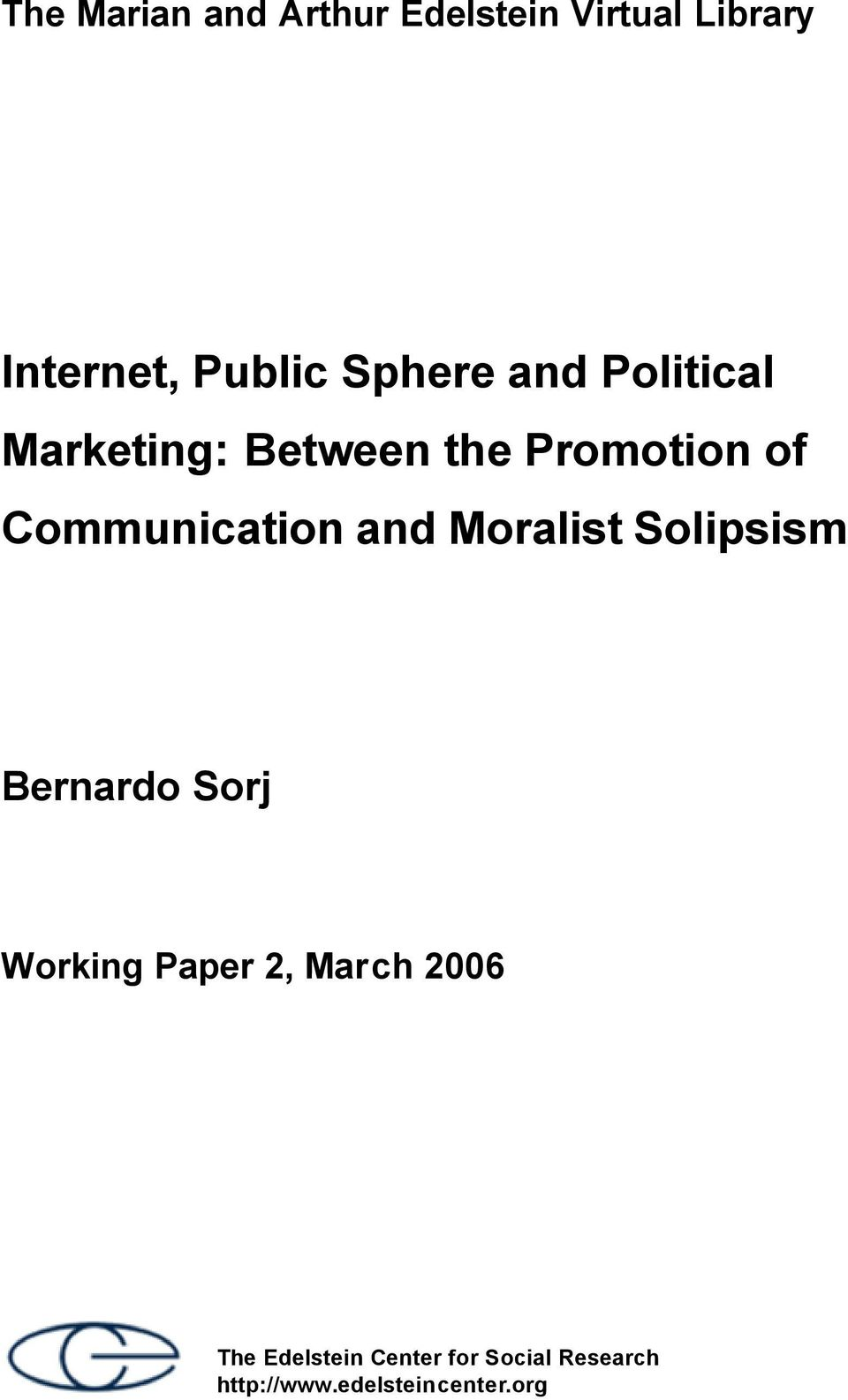 Communication and Moralist Solipsism Bernardo Sorj Working Paper 2,