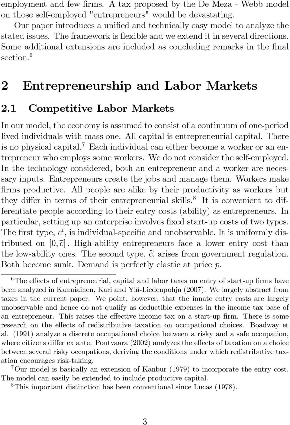 Some additional extensions are included as concluding remarks in the final section. 6 2 Entrepreneurship and Labor Markets 2.