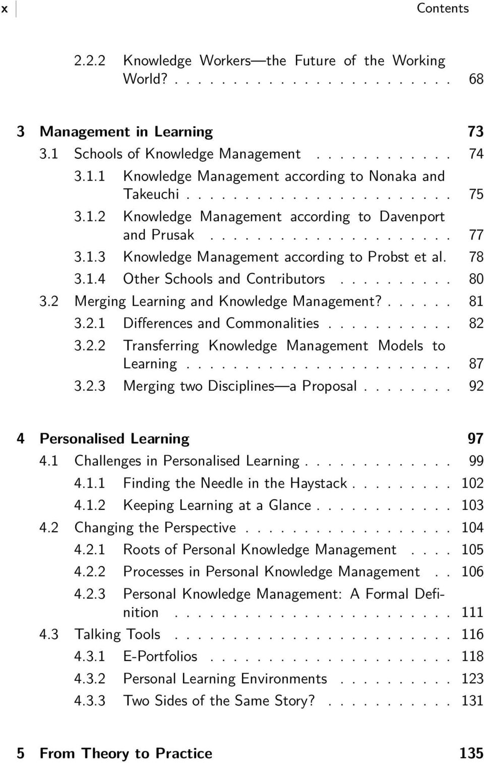 ......... 80 3.2 Merging Learning and Knowledge Management?...... 81 3.2.1 Differences and Commonalities........... 82 3.2.2 Transferring Knowledge Management Models to Learning....................... 87 3.