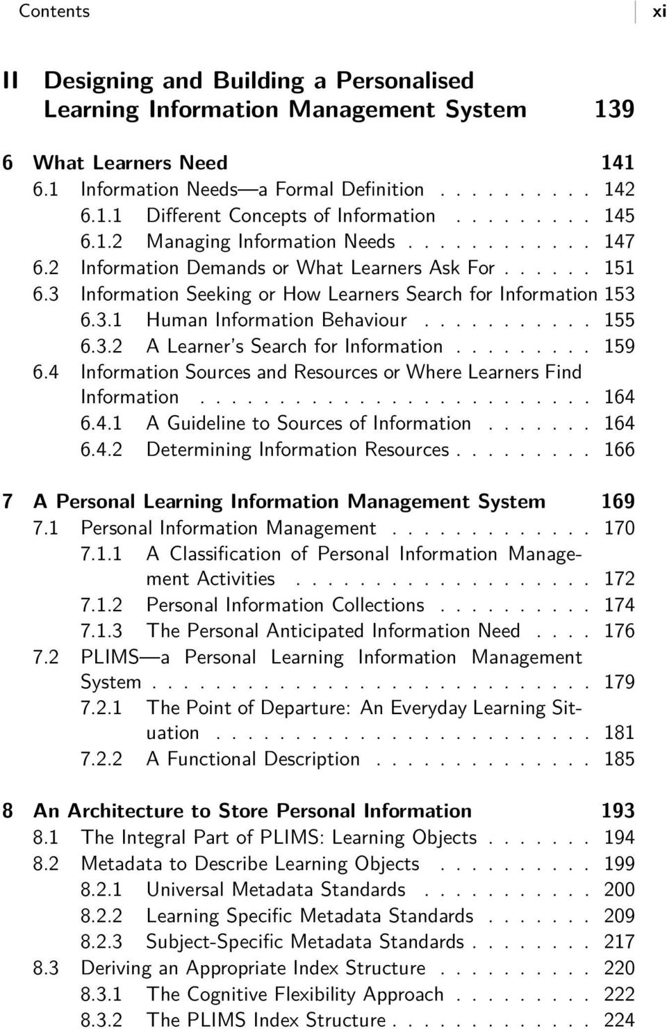 .......... 155 6.3.2 A Learner s Search for Information......... 159 6.4 Information Sources and Resources or Where Learners Find Information......................... 164 6.4.1 A Guideline to Sources of Information.