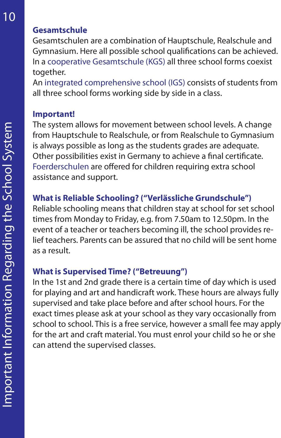 Important Information Regarding the School System Important! The system allows for movement between school levels.