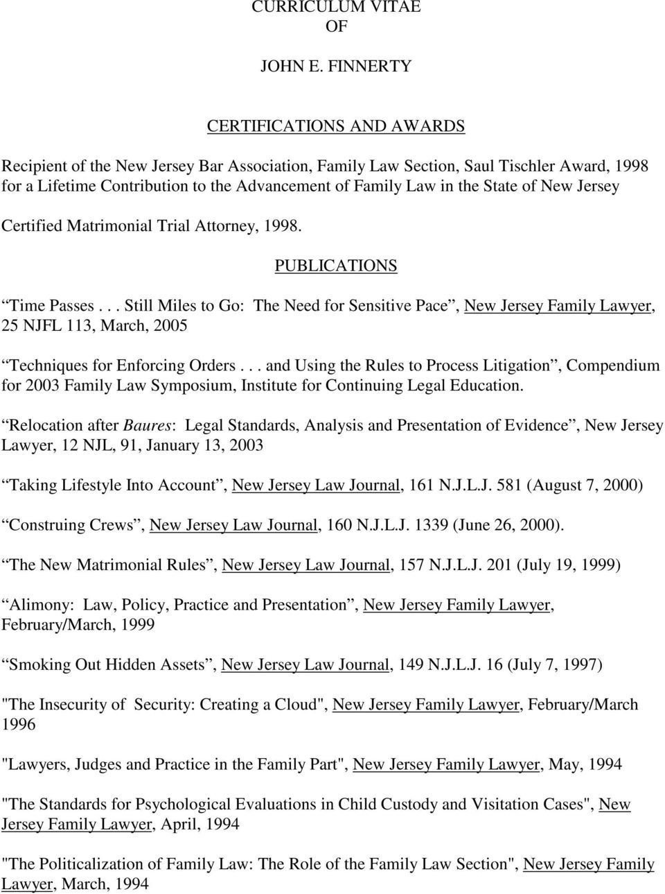 of New Jersey Certified Matrimonial Trial Attorney, 1998. PUBLICATIONS Time Passes.