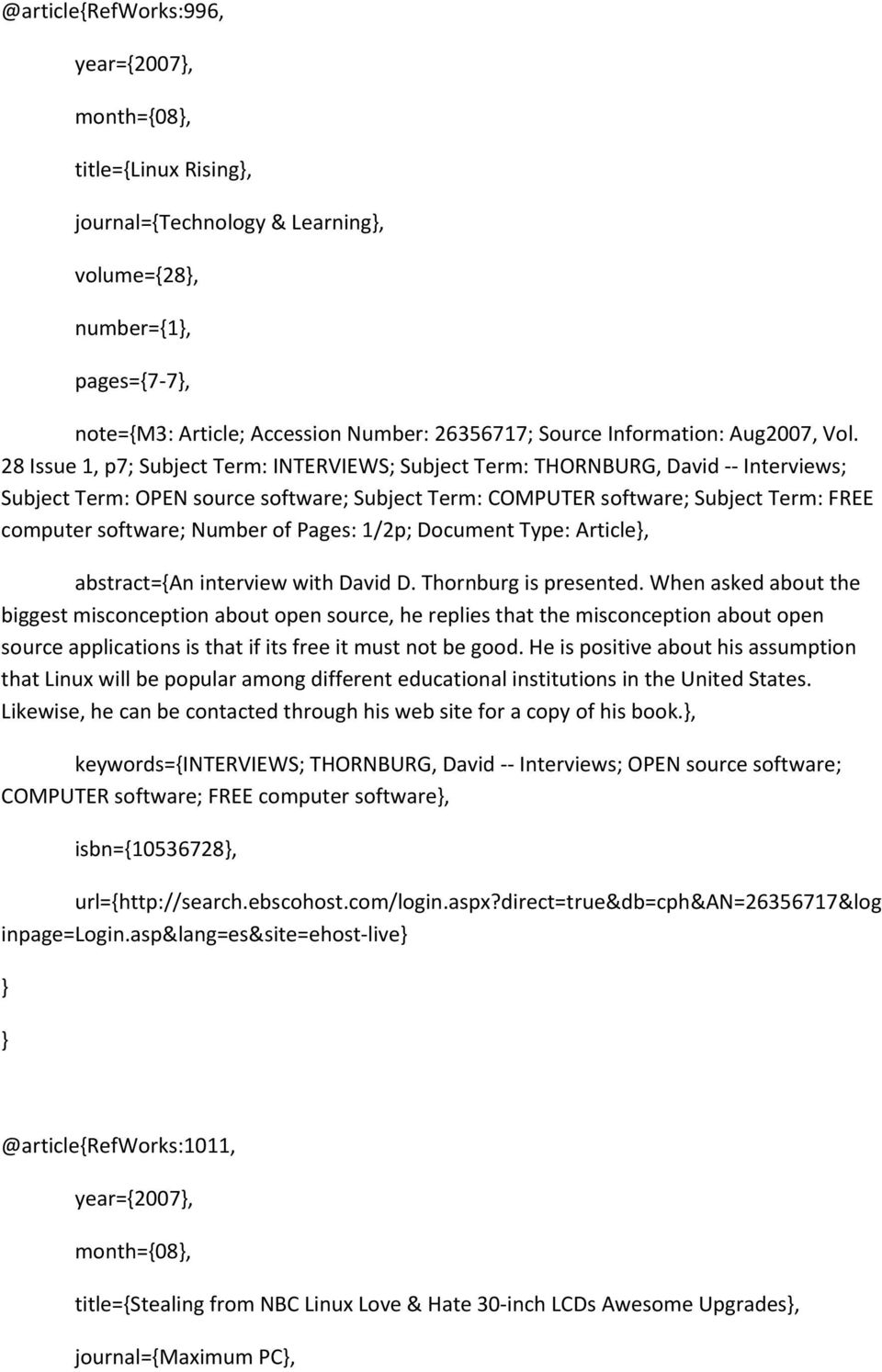 28 Issue 1, p7; Subject Term: INTERVIEWS; Subject Term: THORNBURG, David -- Interviews; Subject Term: OPEN source software; Subject Term: COMPUTER software; Subject Term: FREE computer software;