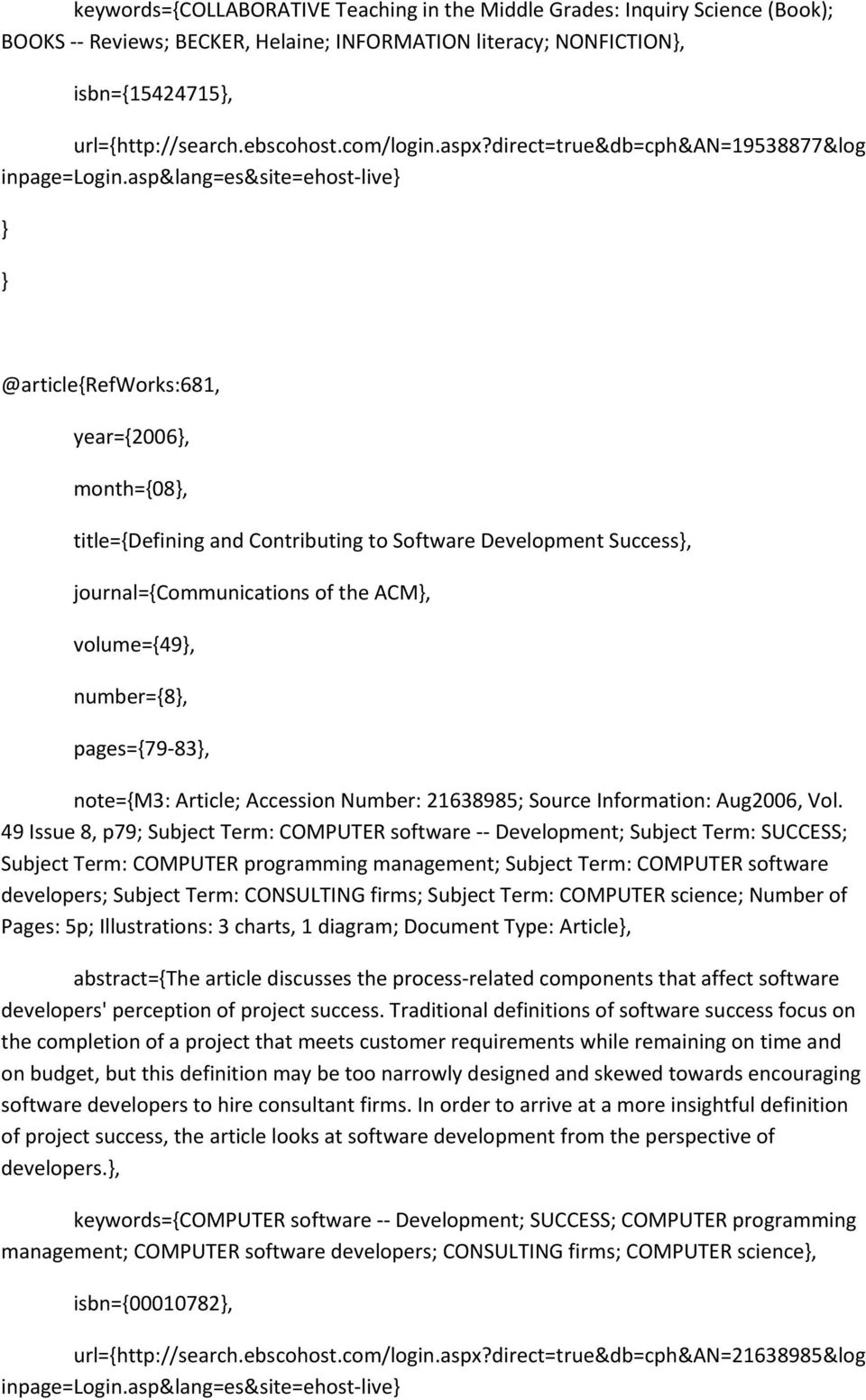 asp&lang=es&site=ehost-live @article{refworks:681, year={2006, month={08, title={defining and Contributing to Software Development Success, journal={communications of the ACM, volume={49, number={8,