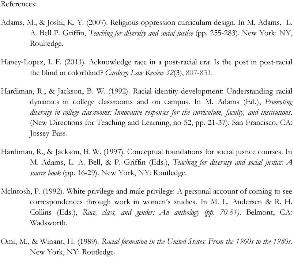 , & Jackson, B. W. (1992). Racial identity development: Understanding racial dynamics in college classrooms and on campus. In M. Adams (Ed.
