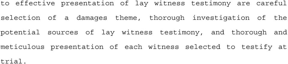 potential sources of lay witness testimony, and thorough and