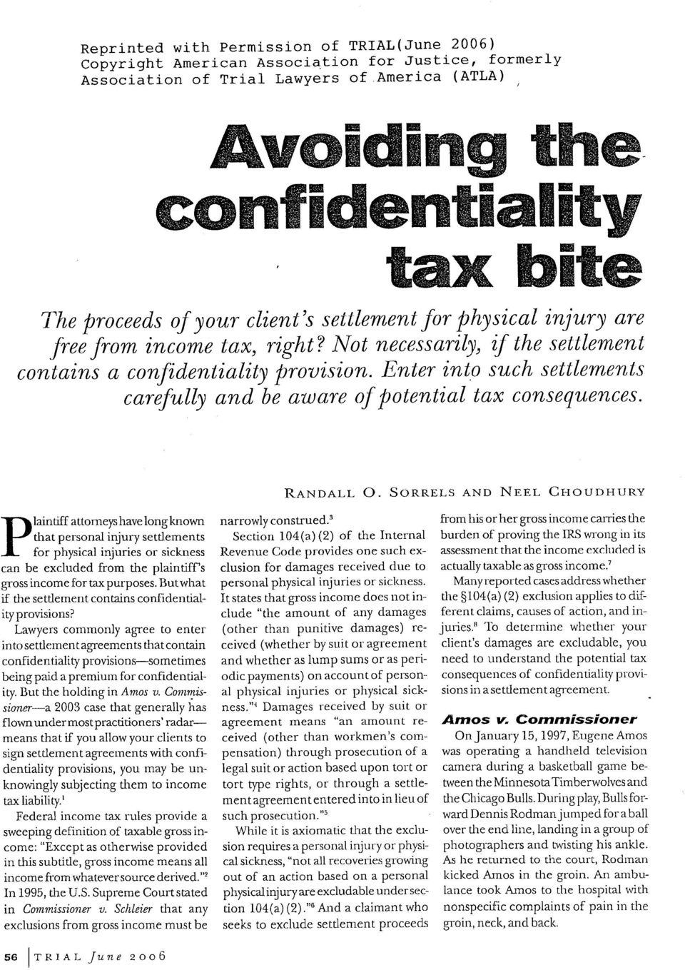 Enter into such settlements carefully and be aware of potential tax consequences. ReNoaI-r O.