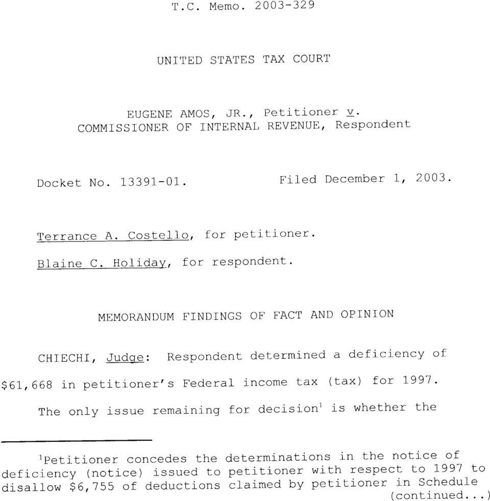 HolidaY, for respondent MEMORANDUM F]NDINGS Otr tract AND OPINION CHIECHI,Judge:Respondentdeterminedadeficiencyof $61, 668 in petitioner's Federal income tax