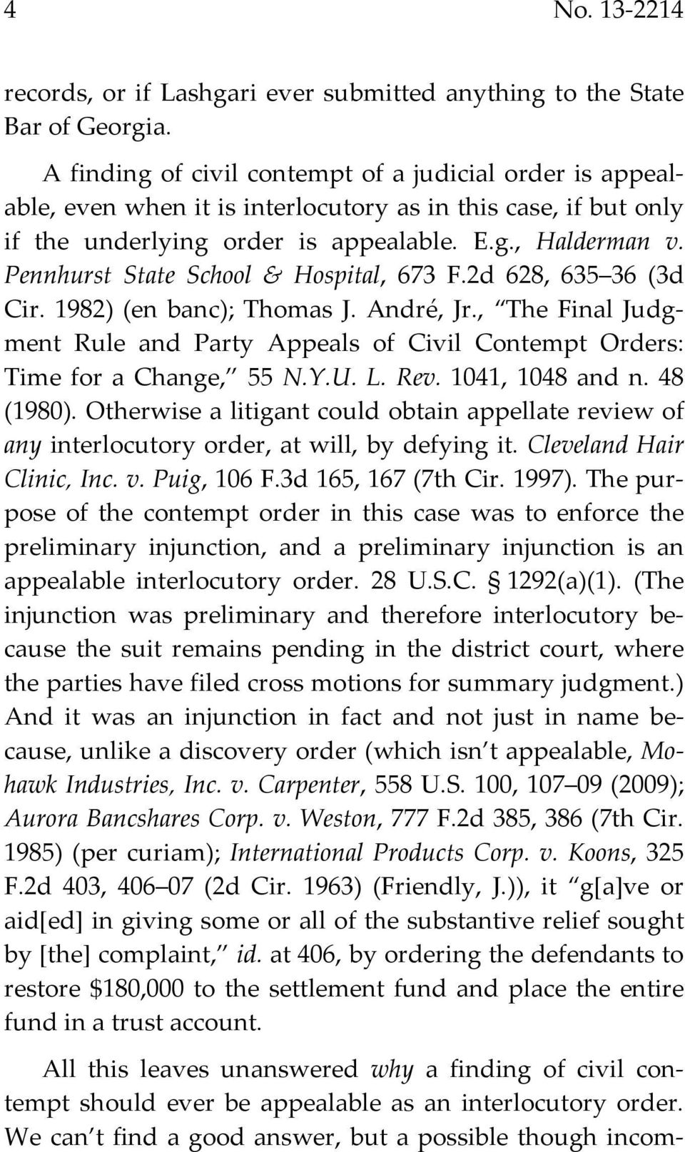 Pennhurst State School & Hospital, 673 F.2d 628, 635 36 (3d Cir. 1982) (en banc); Thomas J. André, Jr., The Final Judgment Rule and Party Appeals of Civil Contempt Orders: Time for a Change, 55 N.Y.U.