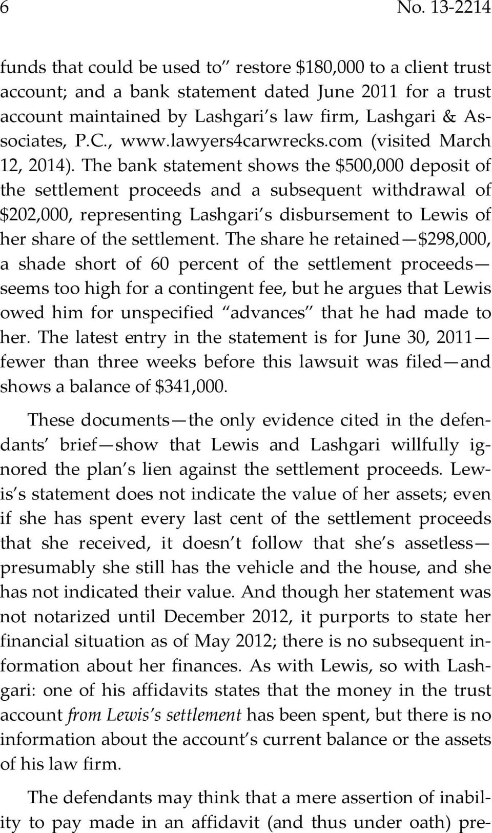 The bank statement shows the $500,000 deposit of the settlement proceeds and a subsequent withdrawal of $202,000, representing Lashgari s disbursement to Lewis of her share of the settlement.
