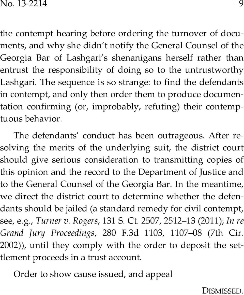 The sequence is so strange: to find the defendants in contempt, and only then order them to produce documentation confirming (or, improbably, refuting) their contemptuous behavior.