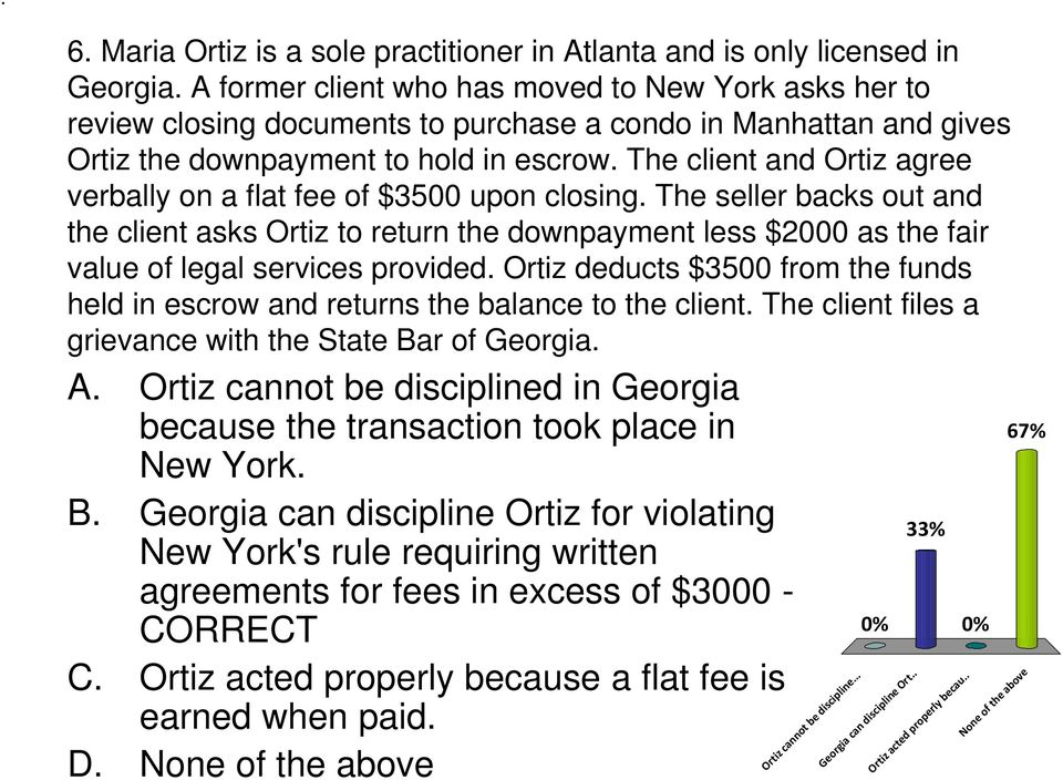 The client and Ortiz agree verbally on a flat fee of $3500 upon closing.