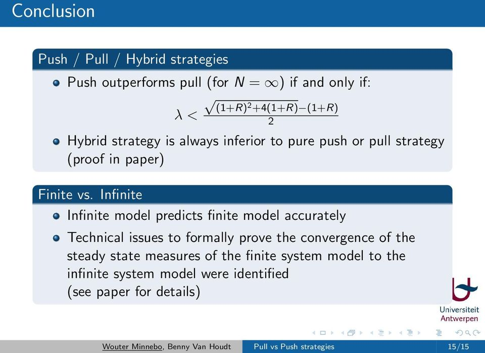 Infinite Infinite model predicts finite model accurately Technical issues to formally prove the convergence of the steady