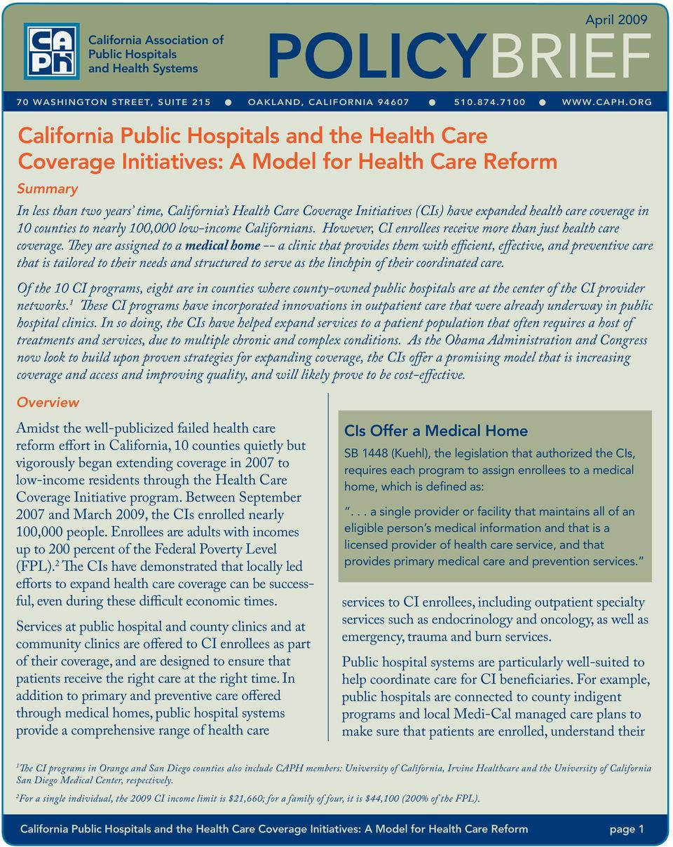 expanded health care coverage in 10 counties to nearly 100,000 low-income Californians. However, CI enrollees receive more than just health care coverage.