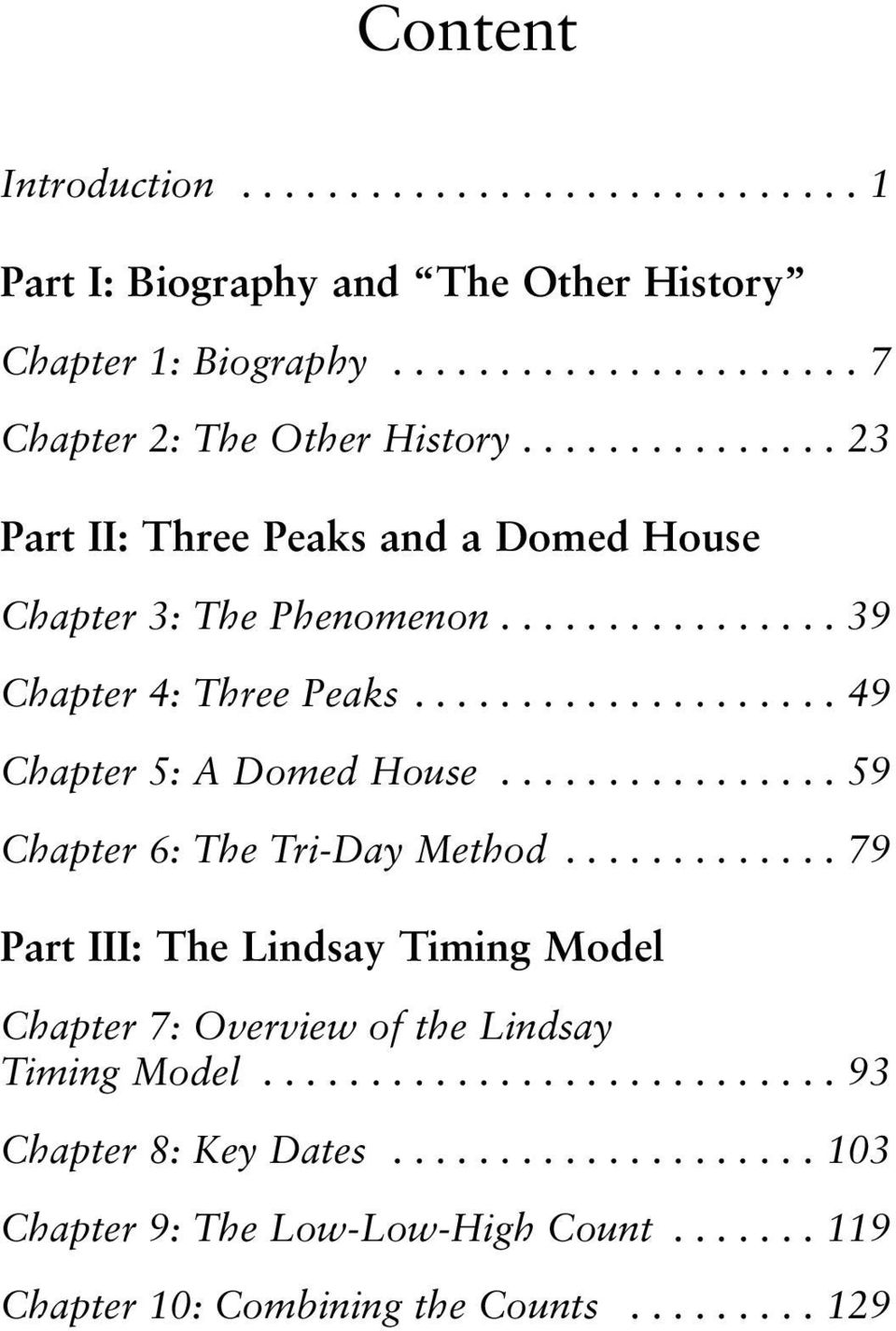 ............... 59 Chapter 6: The Tri-Day Method............. 79 Part III: The Lindsay Timing Model Chapter 7: Overview of the Lindsay Timing Model.