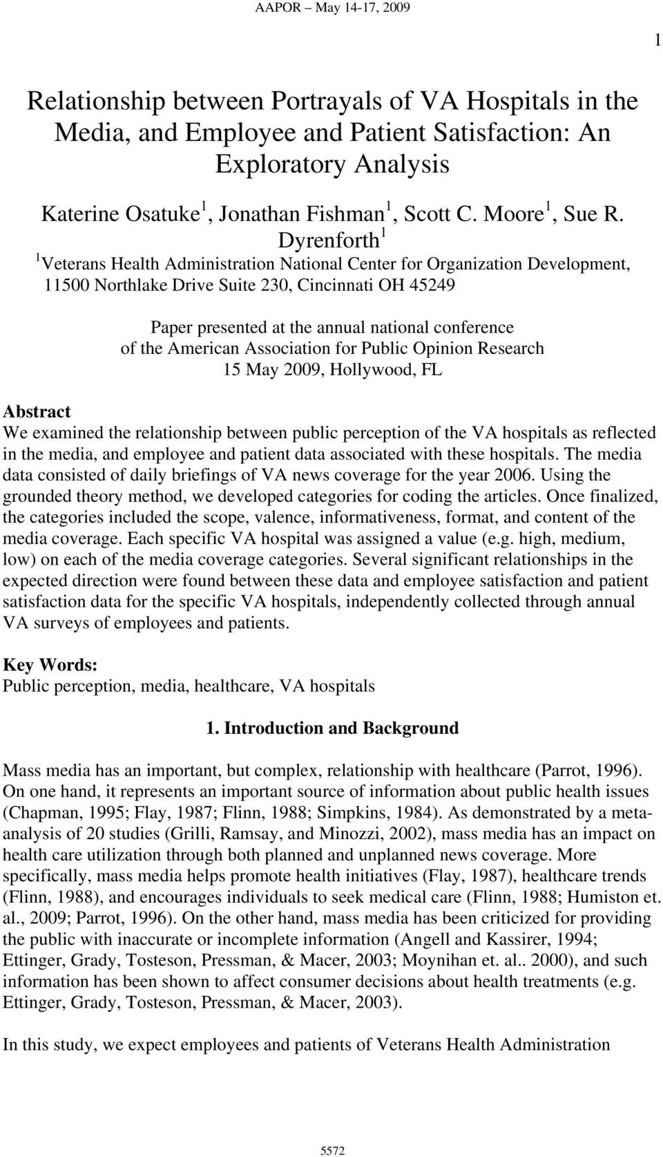 the American Association for Public Opinion Research 15 May 2009, Hollywood, FL Abstract We examined the relationship between public perception of the VA hospitals as reflected in the media, and