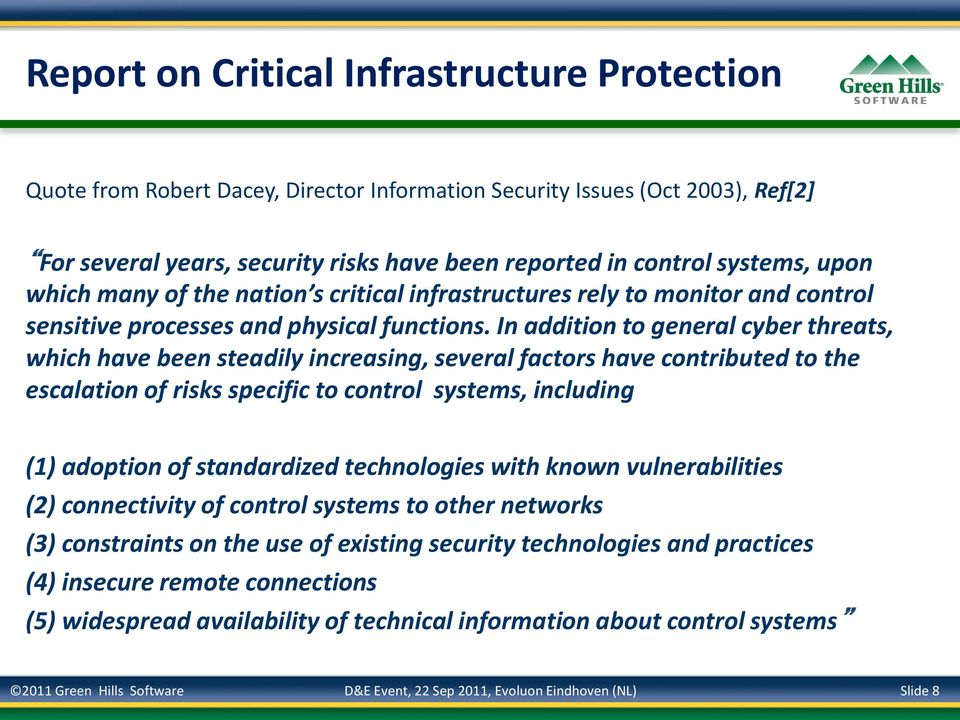In addition to general cyber threats, which have been steadily increasing, several factors have contributed to the escalation of risks specific to control systems, including (1) adoption of