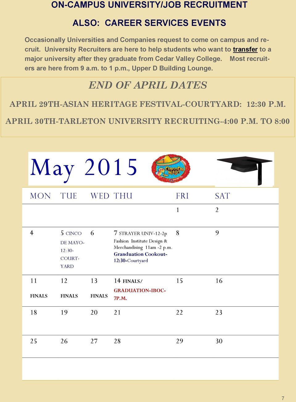 END OF APRIL DATES APRIL 29TH-ASIAN HERITAGE FESTIVAL-COURTYARD: 12:30 P.M.