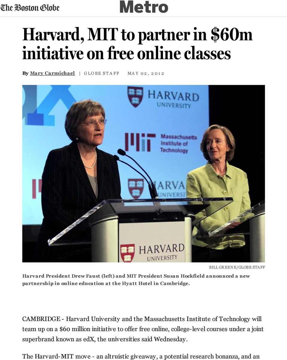 CAMBRIDGE - Harvard University and the Massachusetts Institute of Technology will team up on a $60 million initiative to offer free online, college-level
