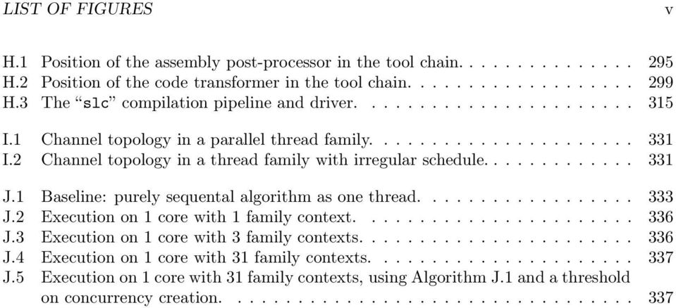 2 Channel topology in a thread family with irregular schedule............. 331 J.1 Baseline: purely sequental algorithm as one thread.................. 333 J.