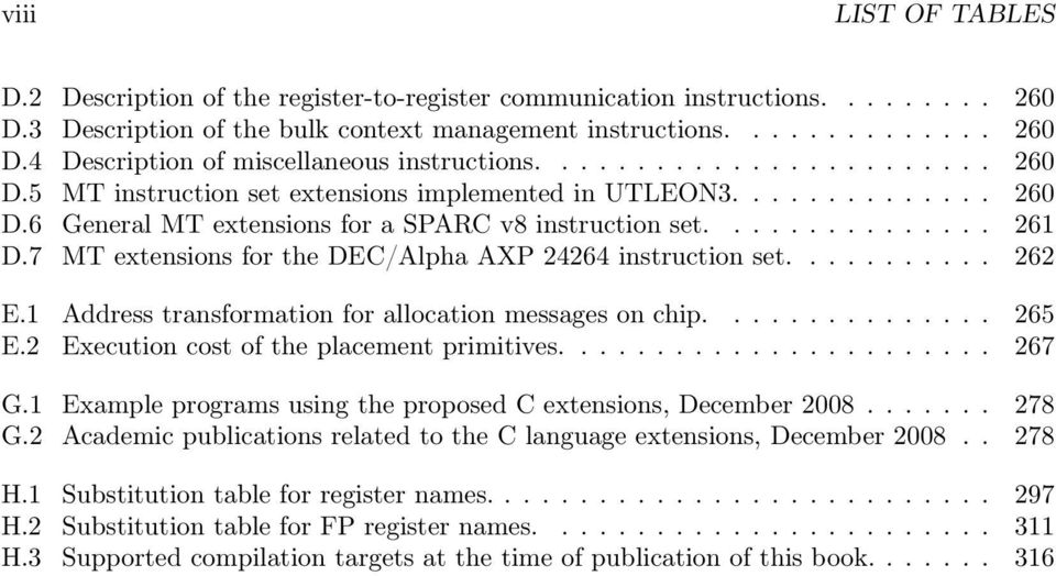 7 MT extensions for the DEC/Alpha AXP 24264 instruction set........... 262 E.1 Address transformation for allocation messages on chip............... 265 E.2 Execution cost of the placement primitives.