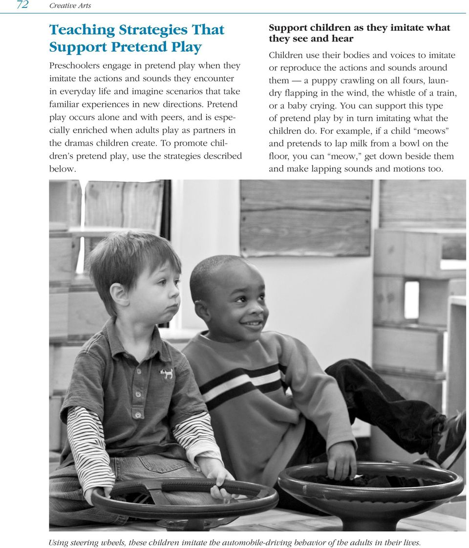 To promote children s pretend play, use the strategies described below.