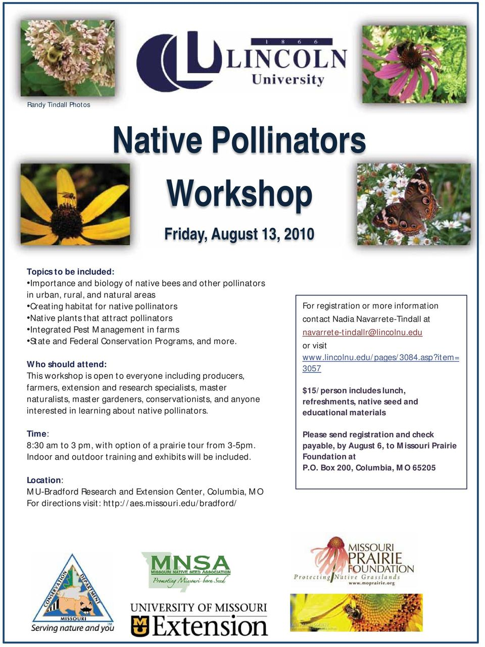 Who should attend: This workshop is open to everyone including producers, farmers, extension and research specialists, master naturalists, master gardeners, conservationists, and anyone interested in
