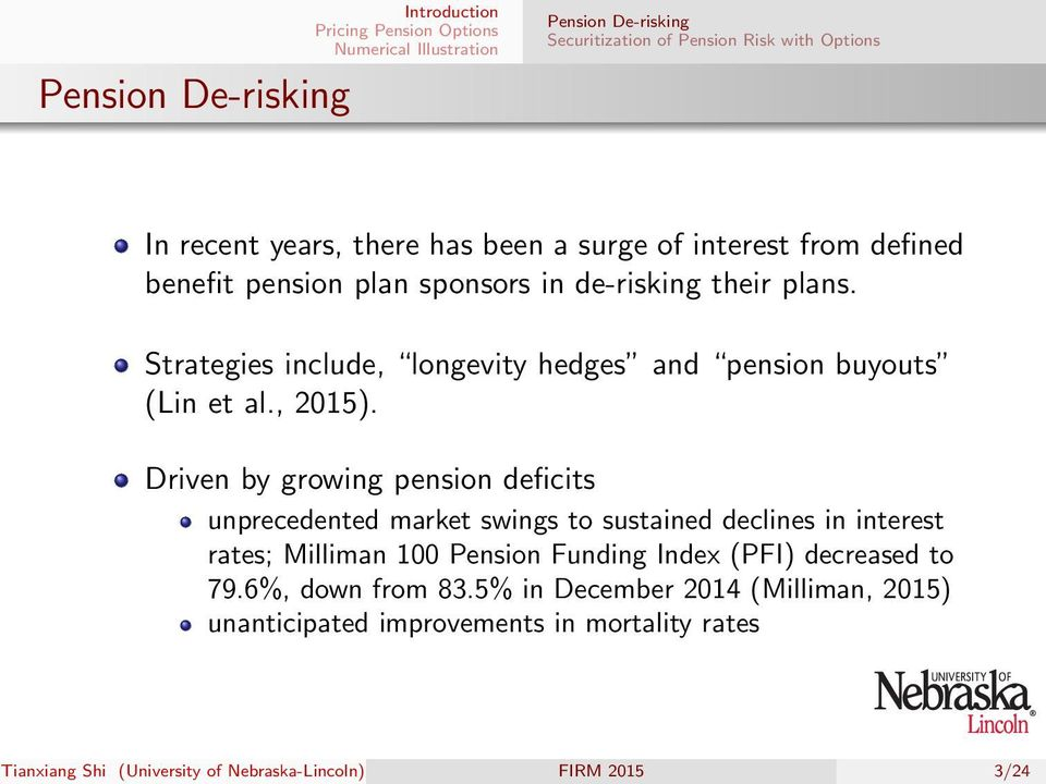 Driven by growing pension deficits unprecedented market swings to sustained declines in interest rates; Milliman 100 Pension Funding Index (PFI)