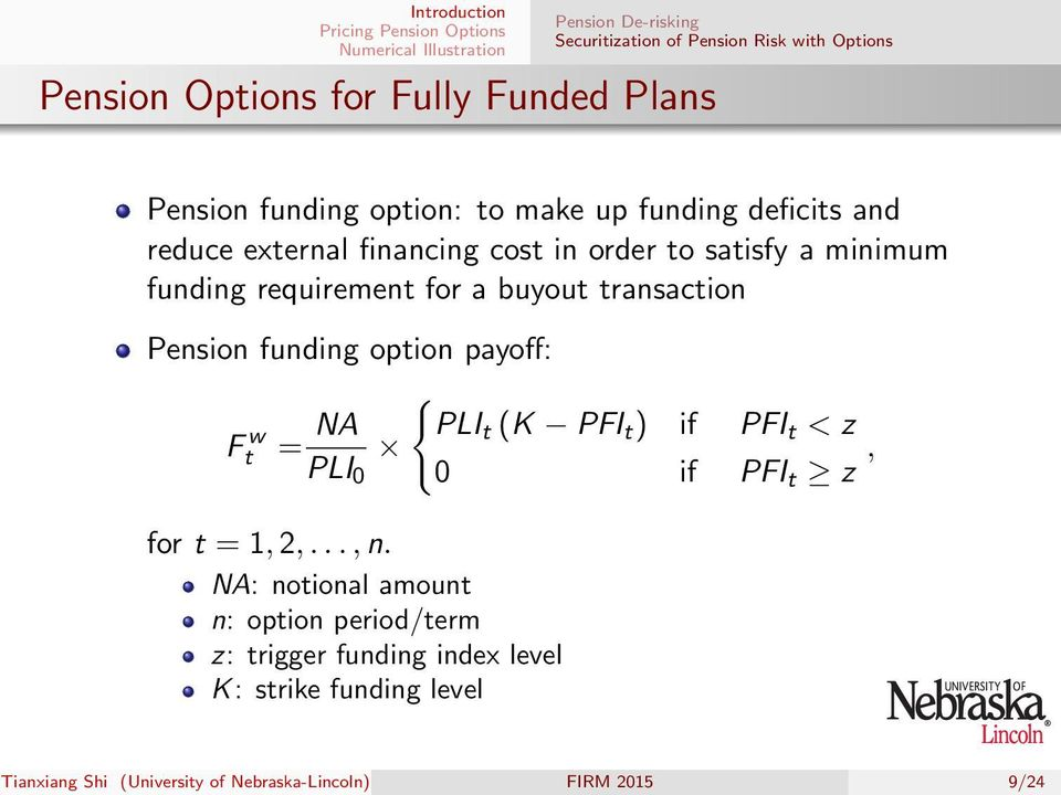 Pension funding option payoff: F w t = NA PLI 0 for t = 1, 2,..., n.
