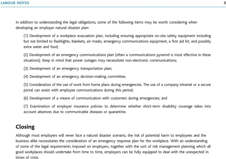 and possibly extra water and food; (2) Development of an emergency communications plan (often a communications pyramid is most effective in these situations).
