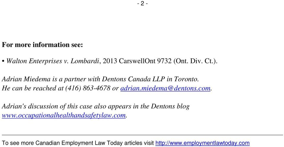 He can be reached at (416) 863-4678 or adrian.miedema@dentons.com.