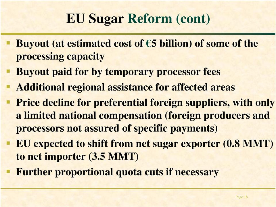 suppliers, with only a limited national compensation (foreign producers and processors not assured of specific payments)