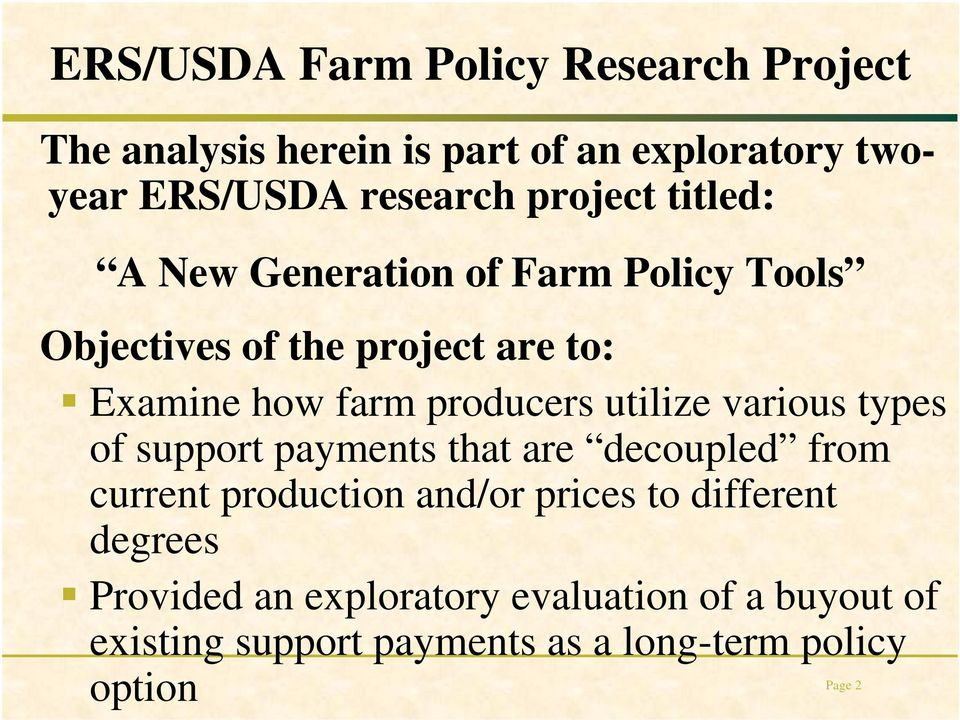 producers utilize various types of support payments that are decoupled from current production and/or prices to