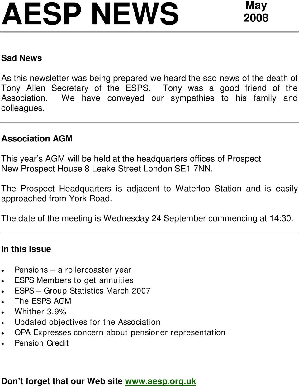 The Prospect Headquarters is adjacent to Waterloo Station and is easily approached from York Road. The date of the meeting is Wednesday 24 September commencing at 14:30.